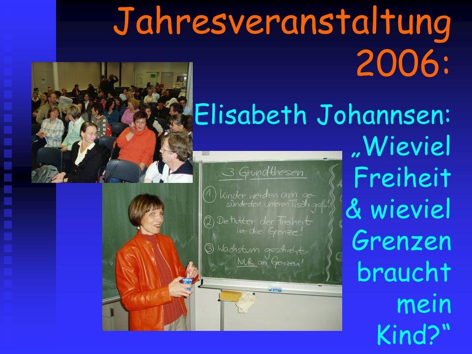 Jahresveranstaltung 2006: Elisabeth Johannsen: Wieviel Freiheit & wieviel Grenzen braucht mein Kind?