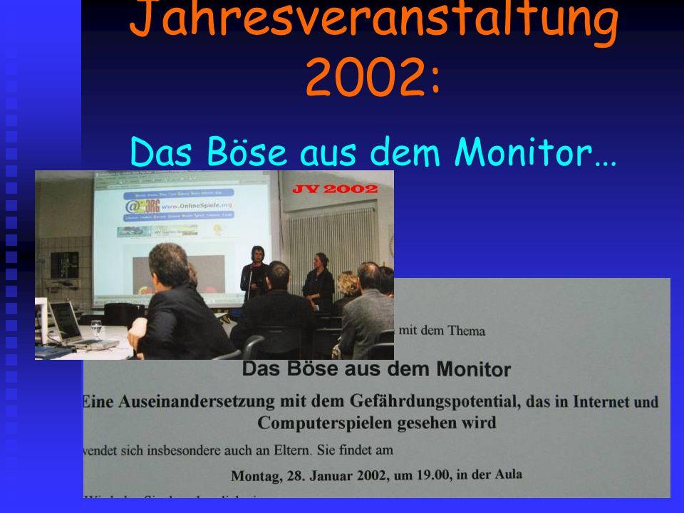 Jahresveranstaltung 2002: Das Böse aus dem Monitor…