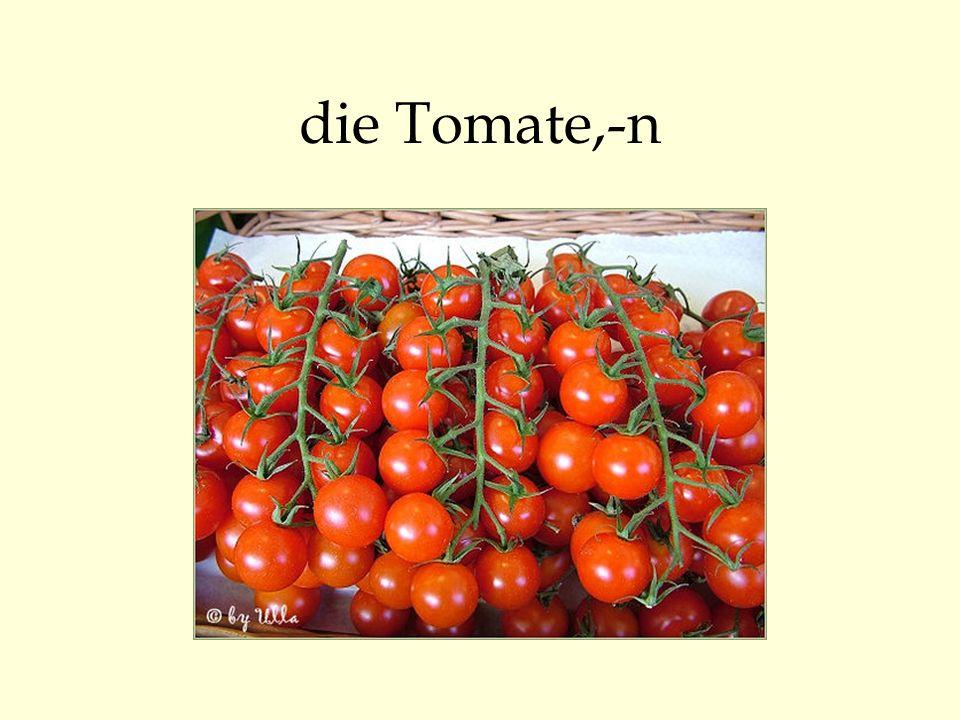 die Tomate,-n