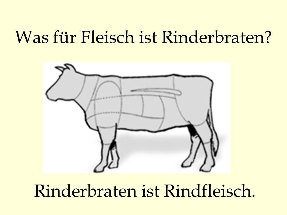 Was für Fleisch ist Rinderbraten? Rinderbraten ist Rindfleisch.