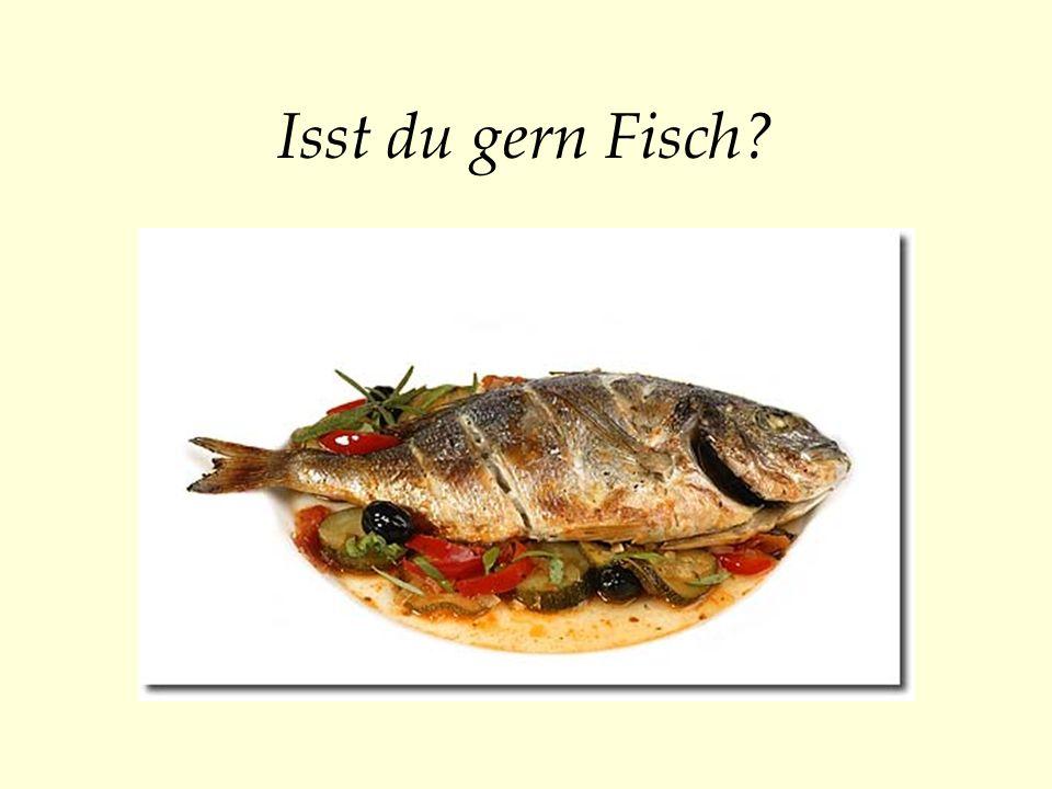 Isst du gern Fisch?