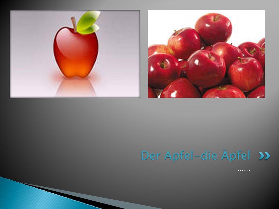 ……. Der Apfel-die Äpfel Der Apfel-die Äpfel