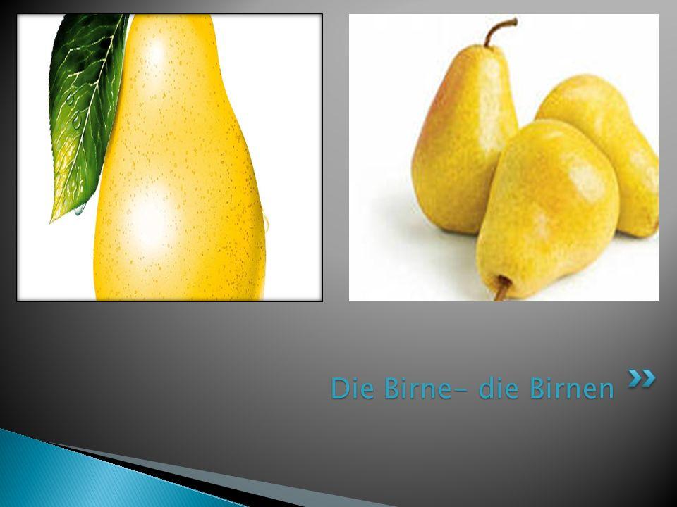 Die Birne- die Birnen
