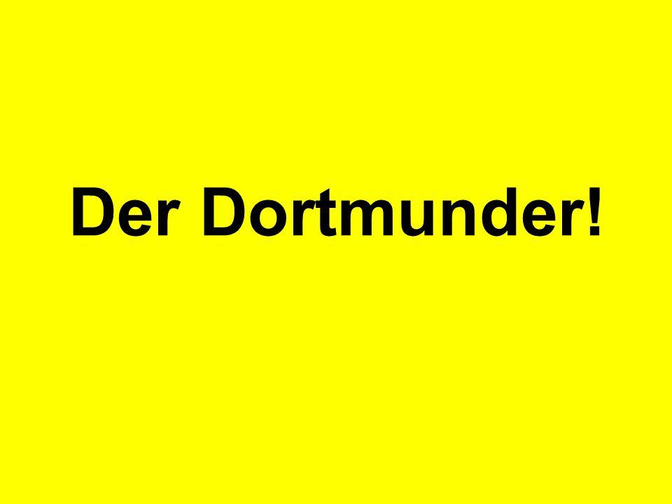 Der Dortmunder!