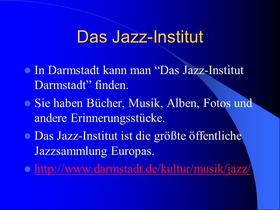 Das Jazz-Institut In Darmstadt kann man Das Jazz-Institut Darmstadt finden. Sie haben Bücher, Musik, Alben, Fotos und andere Erinnerungsstücke. Das Ja