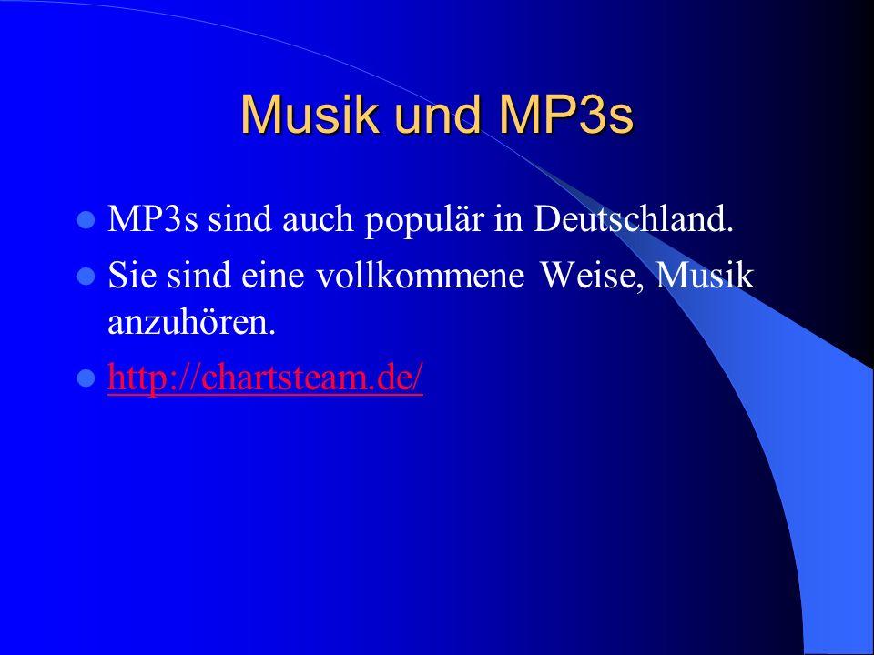 Musik und MP3s MP3s sind auch populär in Deutschland. Sie sind eine vollkommene Weise, Musik anzuhören. http://chartsteam.de/