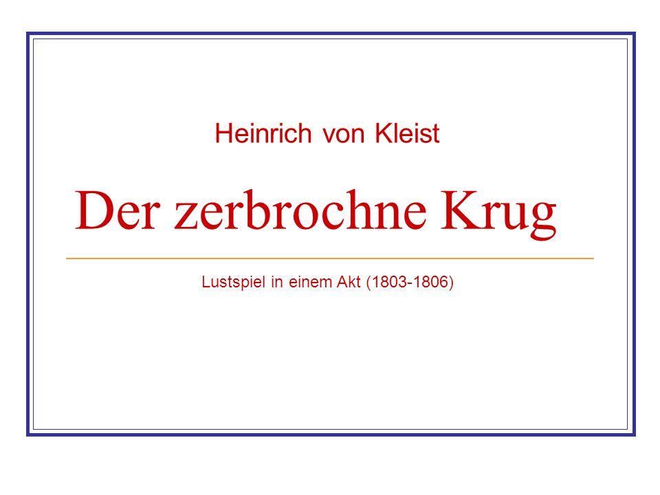 Der zerbrochne Krug Der Autor: Heinrich von Kleist Inhalt Aufbau/Struktur Sprache/Stil Textbeispiele zu Sprache/Stil Hauptpersonen Entstehung Rezeption Interpretation Textauszug zur Werkthematik Webtipps