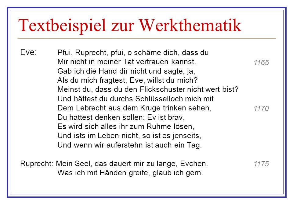 Textbeispiel zur Werkthematik Eve: Pfui, Ruprecht, pfui, o schäme dich, dass du Mir nicht in meiner Tat vertrauen kannst.