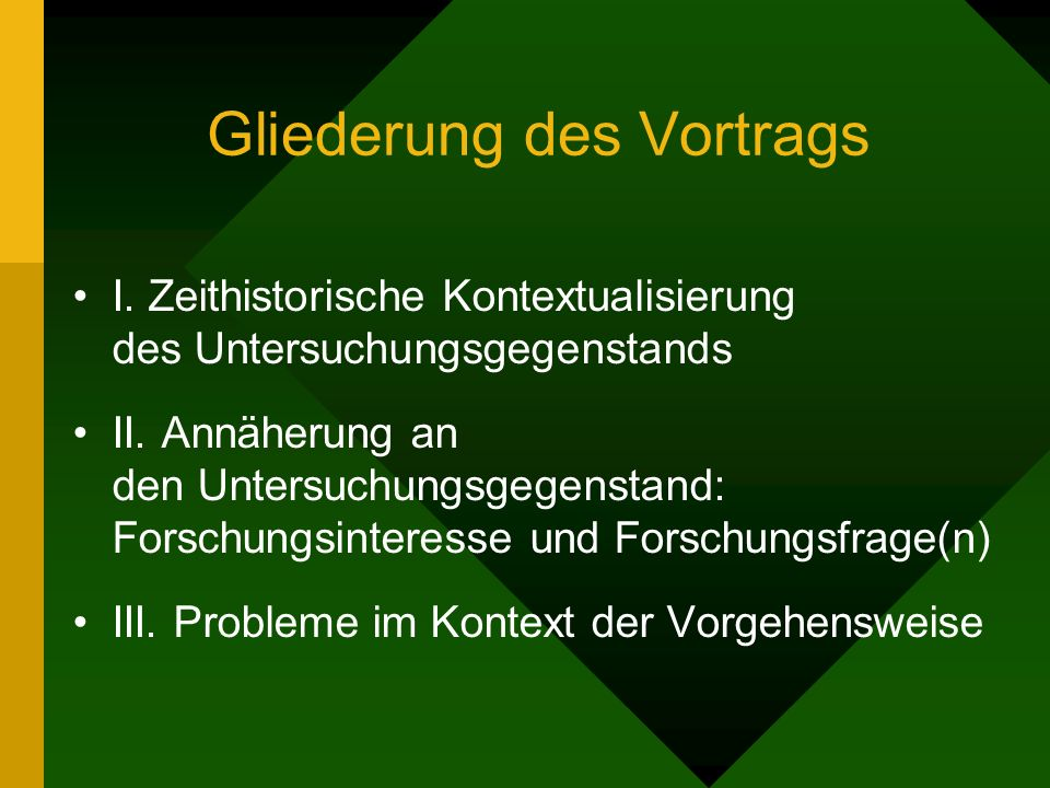 Gliederung des Vortrags I. Zeithistorische Kontextualisierung des Untersuchungsgegenstands II.