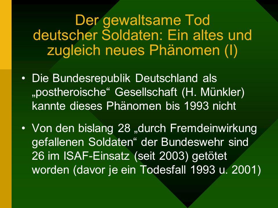 Der gewaltsame Tod deutscher Soldaten: Ein altes und zugleich neues Phänomen (I) Die Bundesrepublik Deutschland als postheroische Gesellschaft (H.