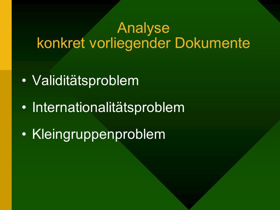 Analyse konkret vorliegender Dokumente Validitätsproblem Internationalitätsproblem Kleingruppenproblem