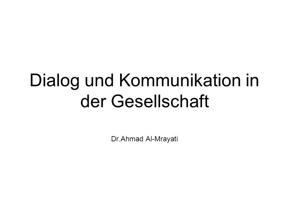 Dialog und Kommunikation in der Gesellschaft Dr.Ahmad Al-Mrayati