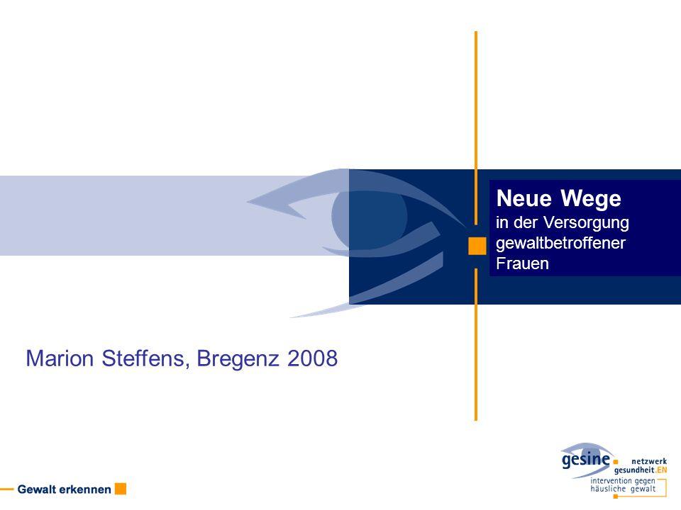 Marion Steffens, Bregenz 2008 Neue Wege in der Versorgung gewaltbetroffener Frauen