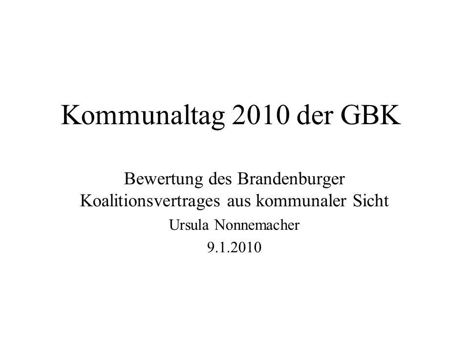 Kommunaltag 2010 der GBK Bewertung des Brandenburger Koalitionsvertrages aus kommunaler Sicht Ursula Nonnemacher 9.1.2010