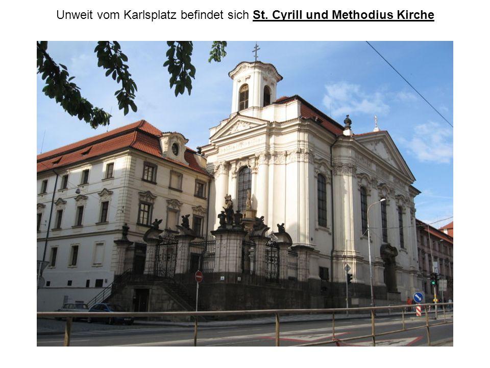Unweit vom Karlsplatz befindet sich St. Cyrill und Methodius Kirche