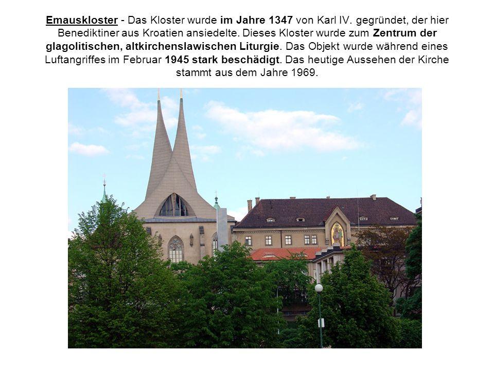 Emauskloster - Das Kloster wurde im Jahre 1347 von Karl IV.