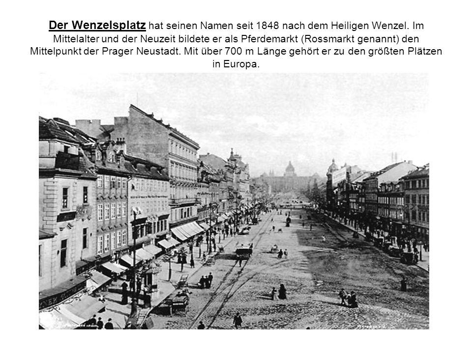Der Wenzelsplatz hat seinen Namen seit 1848 nach dem Heiligen Wenzel.