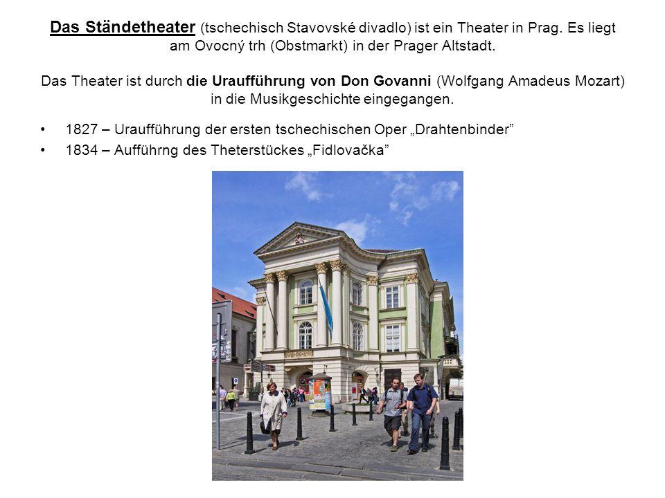 Das Ständetheater (tschechisch Stavovské divadlo) ist ein Theater in Prag.