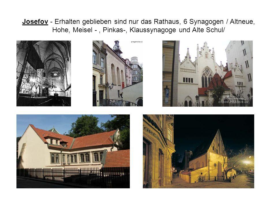 Josefov - Erhalten geblieben sind nur das Rathaus, 6 Synagogen / Altneue, Hohe, Meisel -, Pinkas-, Klaussynagoge und Alte Schul/