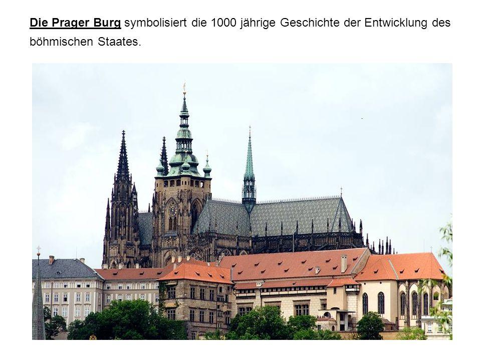Die Prager Burg symbolisiert die 1000 jährige Geschichte der Entwicklung des böhmischen Staates.