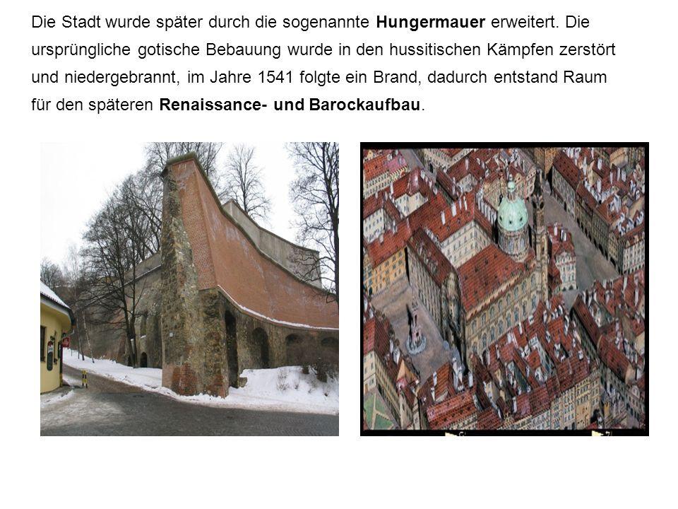 Die Stadt wurde später durch die sogenannte Hungermauer erweitert.