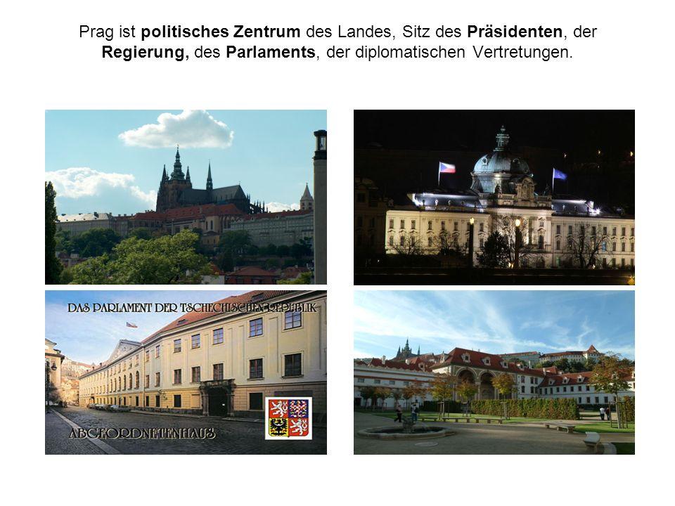 Prag ist politisches Zentrum des Landes, Sitz des Präsidenten, der Regierung, des Parlaments, der diplomatischen Vertretungen.