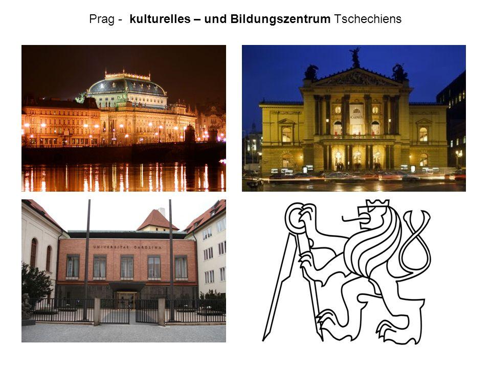 Prag - kulturelles – und Bildungszentrum Tschechiens