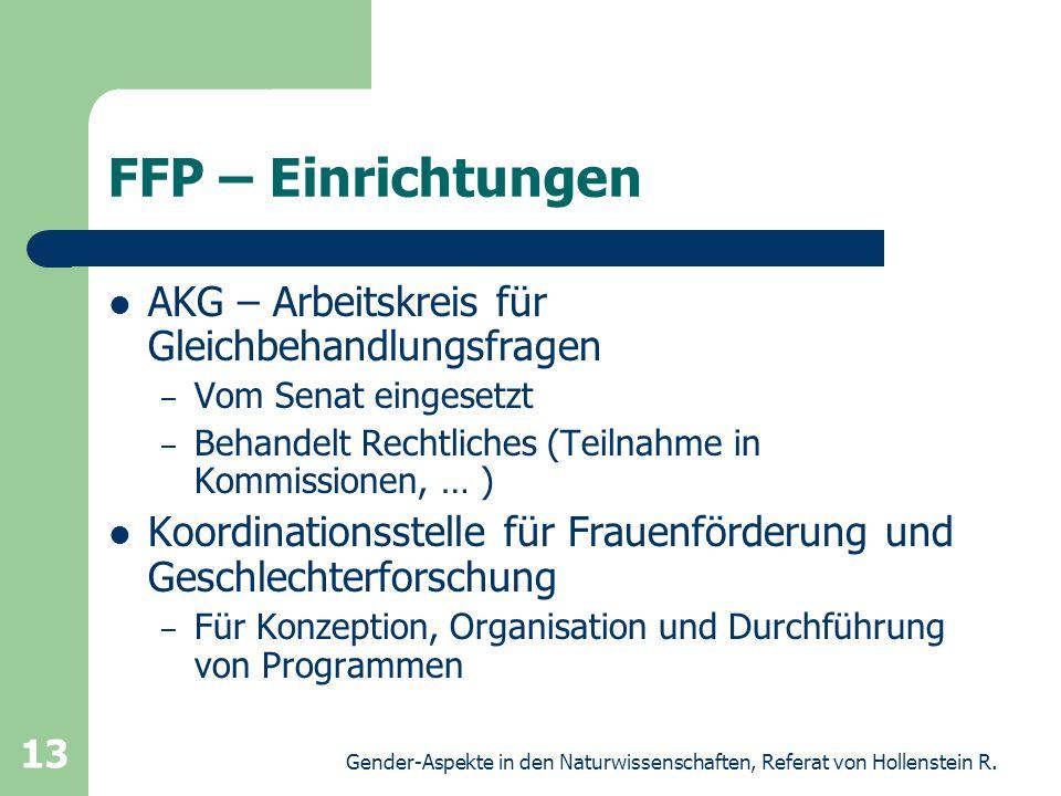 Gender-Aspekte in den Naturwissenschaften, Referat von Hollenstein R. 13 FFP – Einrichtungen AKG – Arbeitskreis für Gleichbehandlungsfragen – Vom Sena