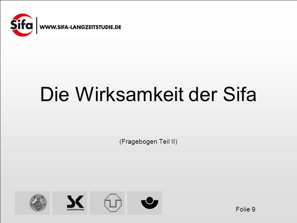 Folie 9 Die Wirksamkeit der Sifa (Fragebogen Teil II)