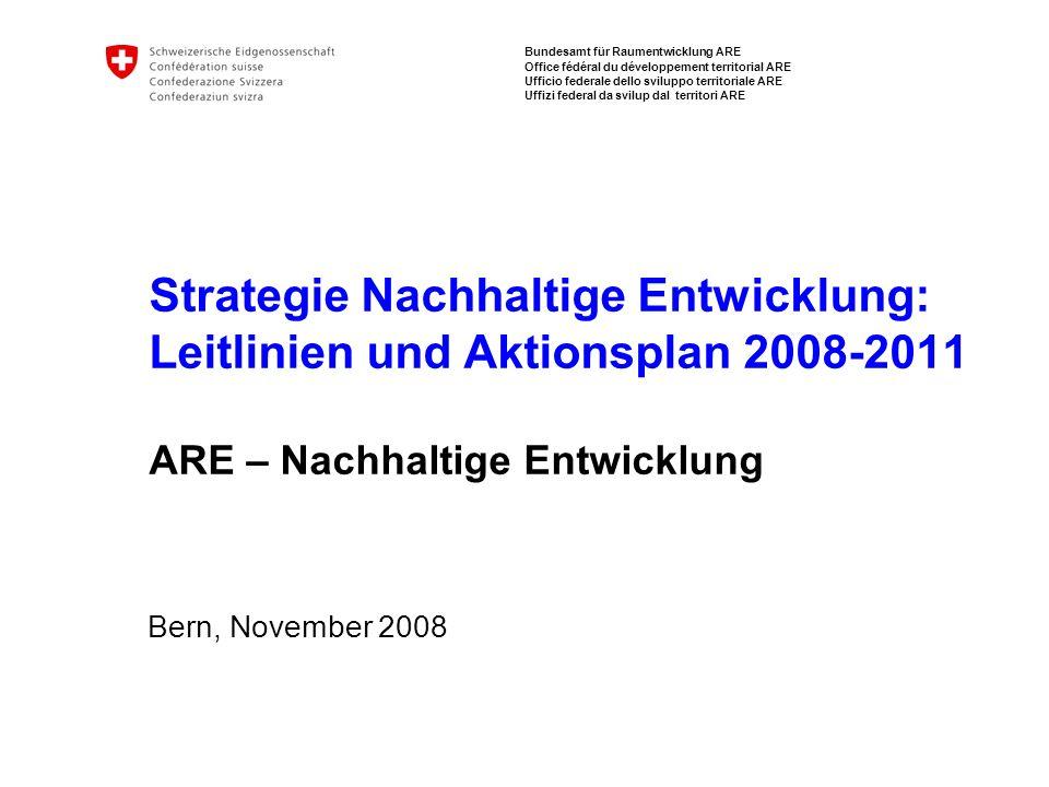 12 ARE – Nachhaltige Entwicklung / Bern, November 2008 Strategie Nachhaltige Entwicklung: Aktionsplan 2008-2011 Massnahmenübersicht (3) 7.