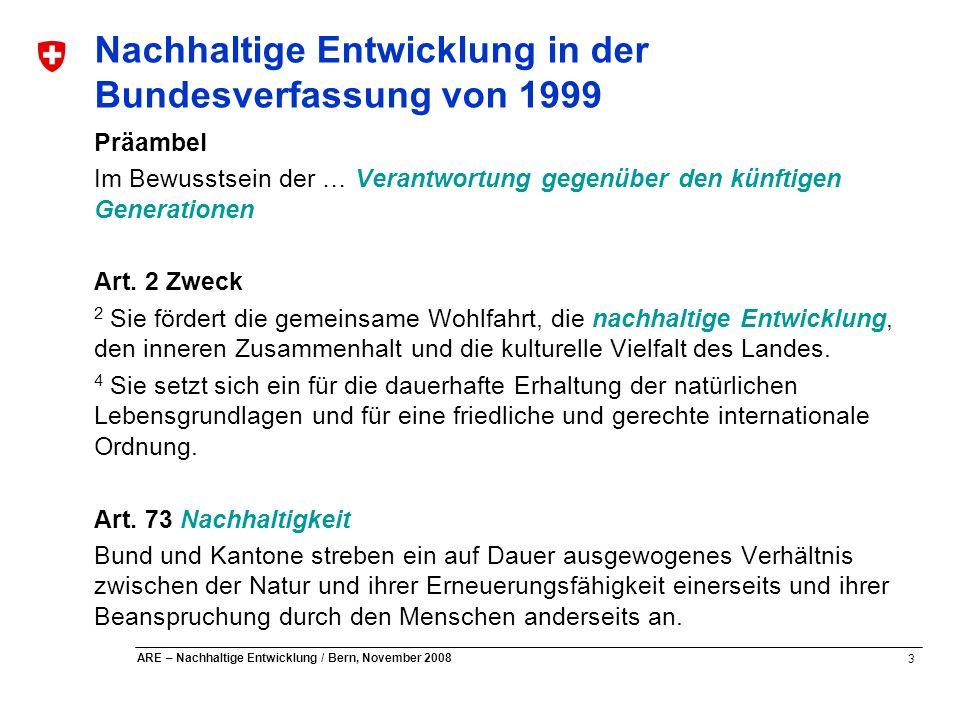 3 ARE – Nachhaltige Entwicklung / Bern, November 2008 Präambel Im Bewusstsein der … Verantwortung gegenüber den künftigen Generationen Art. 2 Zweck 2