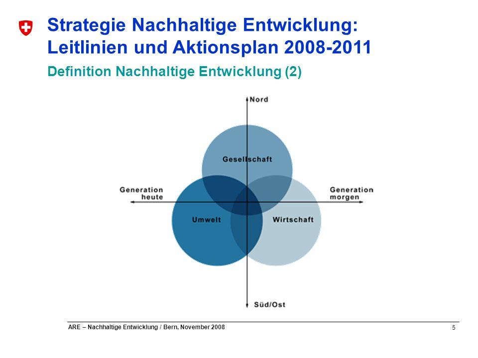 6 ARE – Nachhaltige Entwicklung / Bern, November 2008 Strategie Nachhaltige Entwicklung: Leitlinien und Aktionsplan 2008-2011 Inhaltsübersicht 1.Ausgangslage 2.Leitlinien für die Politik der Nachhaltigen Entwicklung unbefristet 3.Der Aktionsplan 2008-2011 Evaluation und Erneuerung Ende 2011 4.Zuständigkeiten und Begleitmassnahmen zur Umsetzung der Strategie unbefristet