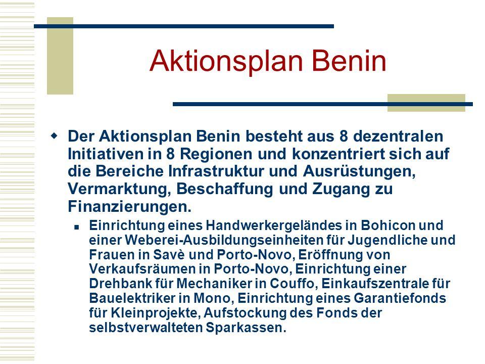 Aktionsplan Benin Der Aktionsplan Benin besteht aus 8 dezentralen Initiativen in 8 Regionen und konzentriert sich auf die Bereiche Infrastruktur und Ausrüstungen, Vermarktung, Beschaffung und Zugang zu Finanzierungen.