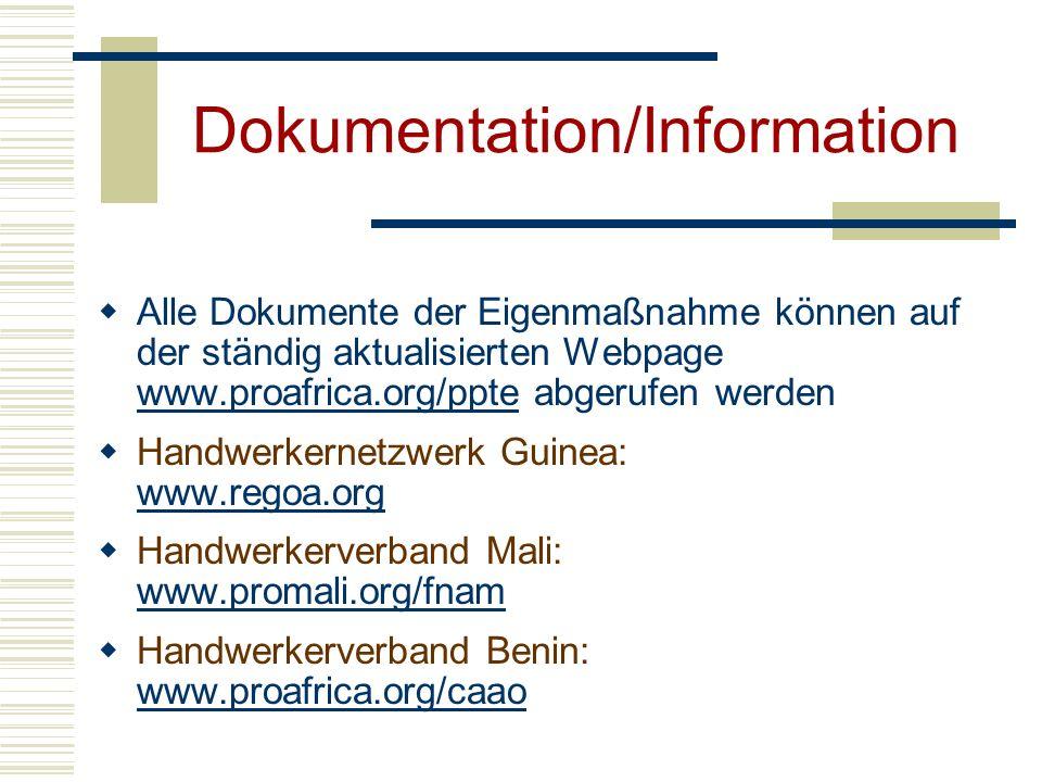 Dokumentation/Information Alle Dokumente der Eigenmaßnahme können auf der ständig aktualisierten Webpage www.proafrica.org/ppte abgerufen werden www.p