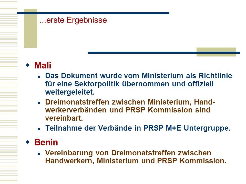 ...erste Ergebnisse Mali Das Dokument wurde vom Ministerium als Richtlinie für eine Sektorpolitik übernommen und offiziell weitergeleitet. Dreimonatst