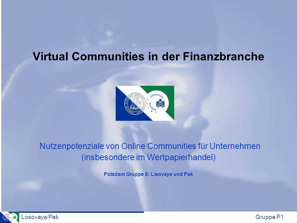 Losovaya/PakGruppe P1 Agenda Virtuelle Communities als Marketinginstrument Virtuelle Communities zur Kundenbindung Virtuelle Communities und Investor Relations