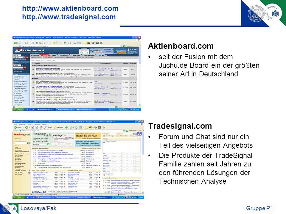 Losovaya/PakGruppe P1 http://www.aktienboard.com http.//www.tradesignal.com Aktienboard.com seit der Fusion mit dem Juchu.de-Board ein der größten sei