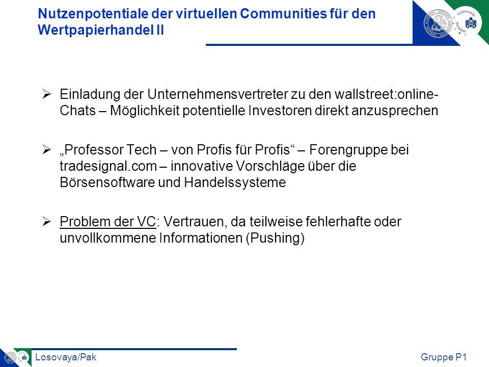 Losovaya/PakGruppe P1 Nutzenpotentiale der virtuellen Communities für den Wertpapierhandel II Einladung der Unternehmensvertreter zu den wallstreet:on