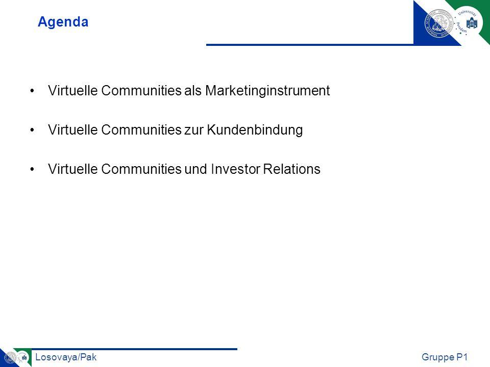 Losovaya/PakGruppe P1 Agenda Virtuelle Communities als Marketinginstrument Virtuelle Communities zur Kundenbindung Virtuelle Communities und Investor