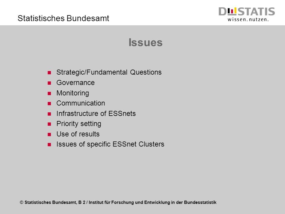 © Statistisches Bundesamt, B 2 / Institut für Forschung und Entwicklung in der Bundesstatistik Statistisches Bundesamt Issues Strategic/Fundamental Qu