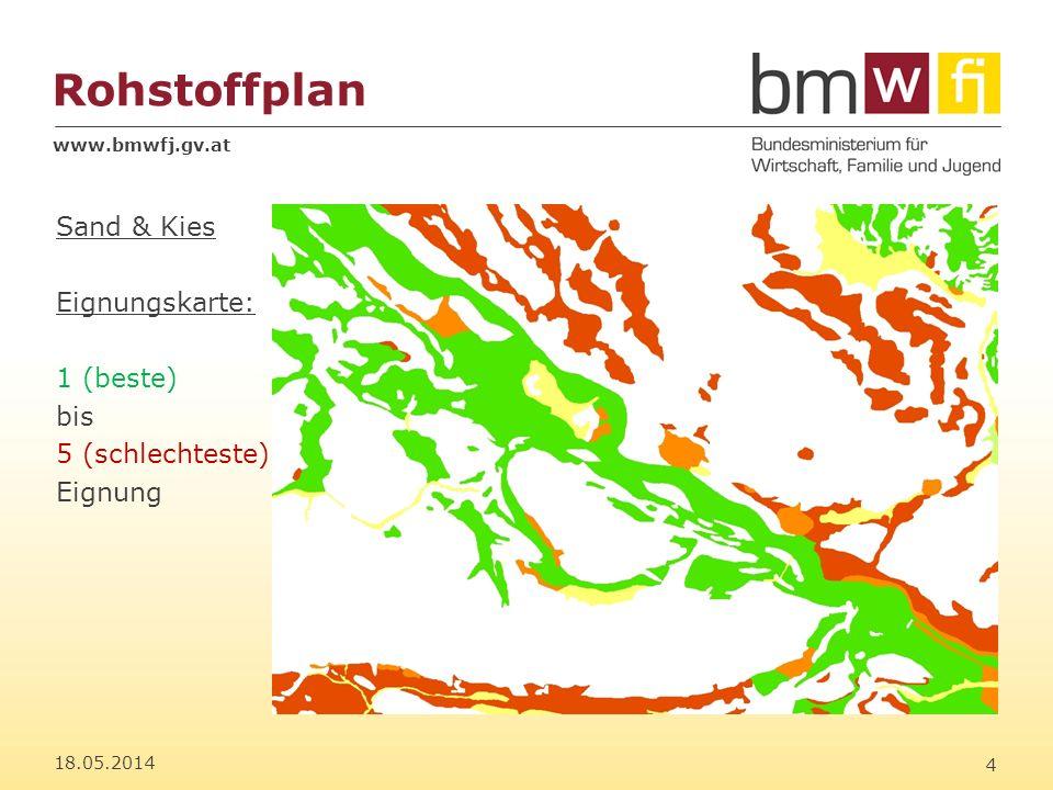 www.bmwfj.gv.at Rohstoffplan 18.05.2014 5 Sand & Kies Eignungskarte: weitere Bearbeitung 1 (beste) bis 3 (mittlere) Eignung