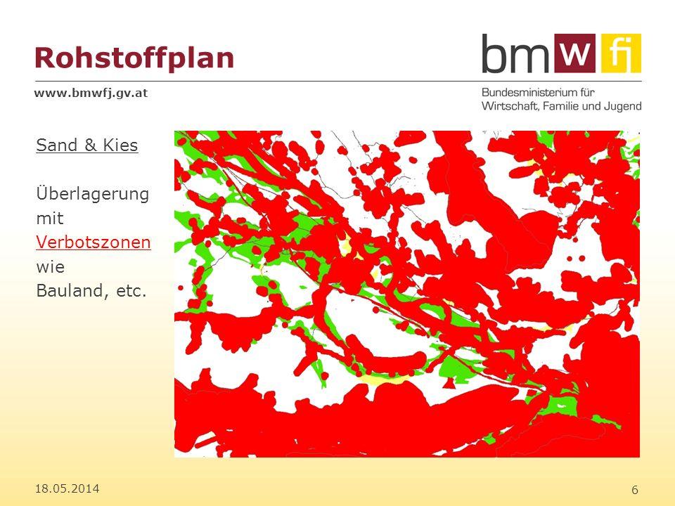 www.bmwfj.gv.at Rohstoffplan 18.05.2014 6 Sand & Kies Überlagerung mit Verbotszonen wie Bauland, etc.