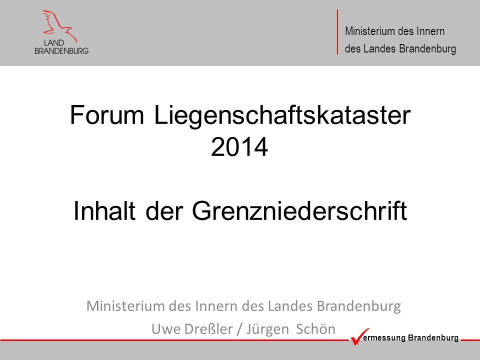ermessung Brandenburg Ministerium des Innern des Landes Brandenburg Inhalt der Grenzniederschrift § 16 Abs.