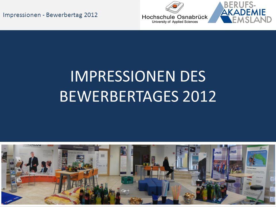 Impressionen - Bewerbertag 2012 IMPRESSIONEN DES BEWERBERTAGES 2012