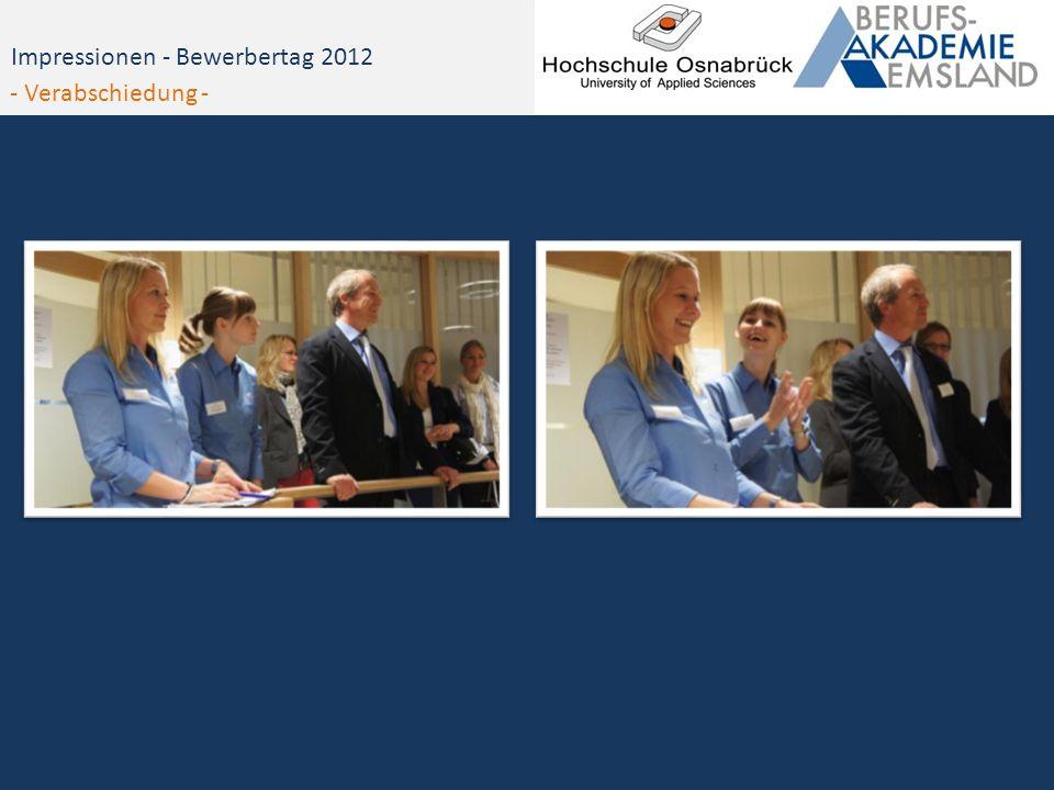 Impressionen - Bewerbertag 2012 - Verabschiedung -
