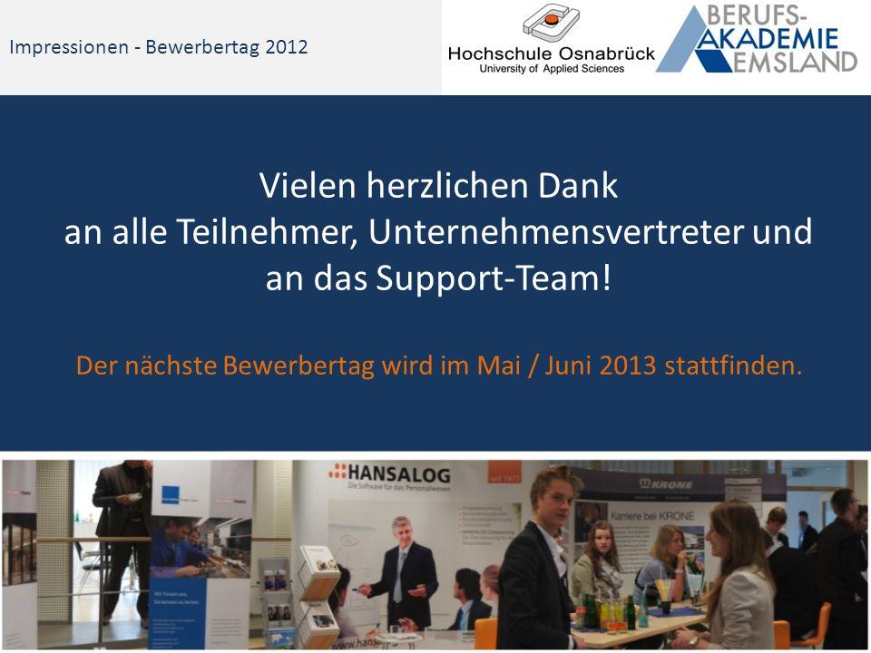 Impressionen - Bewerbertag 2012 Vielen herzlichen Dank an alle Teilnehmer, Unternehmensvertreter und an das Support-Team.