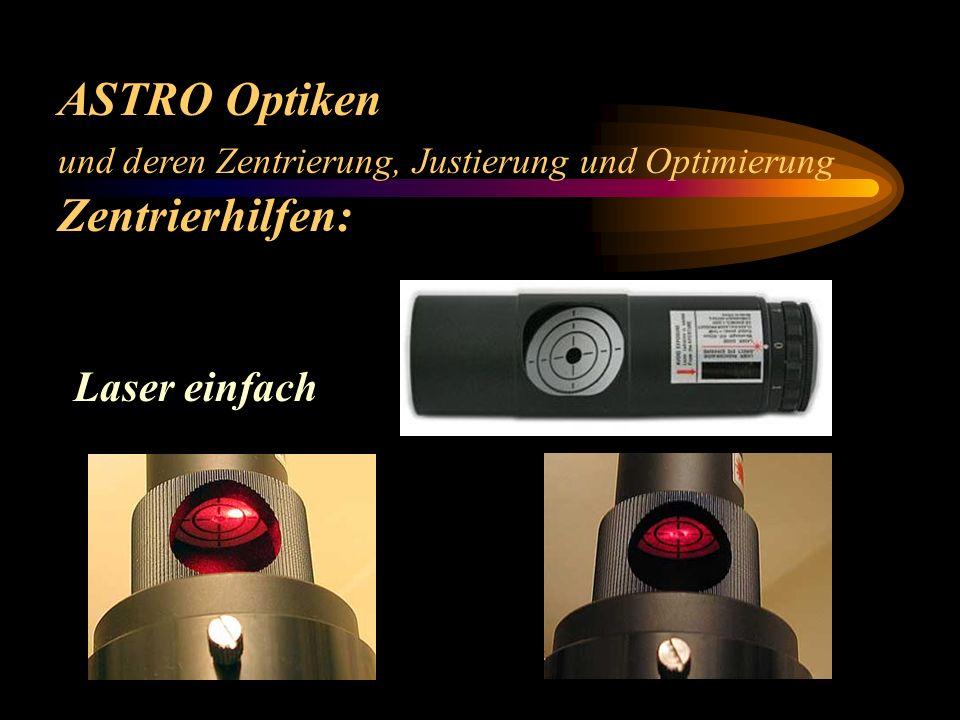 ASTRO Optiken und deren Zentrierung, Justierung und Optimierung Zentrierhilfen: Cheshire Okular