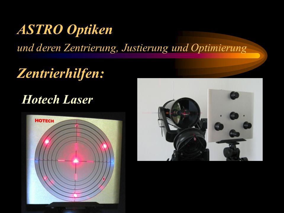 ASTRO Optiken und deren Zentrierung, Justierung und Optimierung Zentrierhilfen: Hotech Laser
