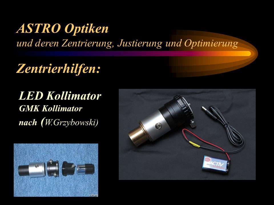 ASTRO Optiken und deren Zentrierung, Justierung und Optimierung Zentrierhilfen: LED Kollimator