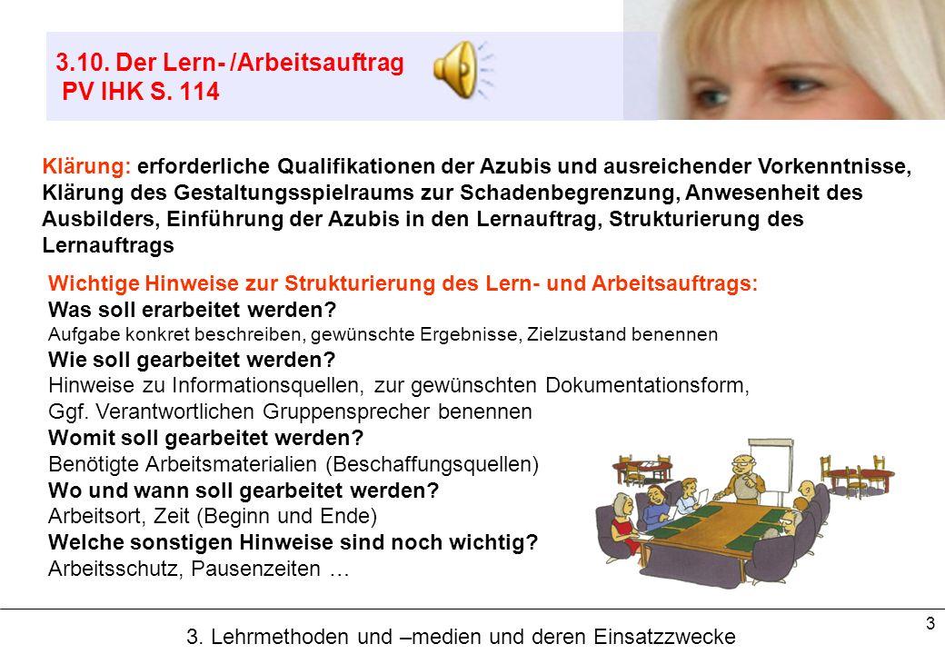 3 3.10. Der Lern- /Arbeitsauftrag PV IHK S. 114 Wichtige Hinweise zur Strukturierung des Lern- und Arbeitsauftrags: Was soll erarbeitet werden? Aufgab
